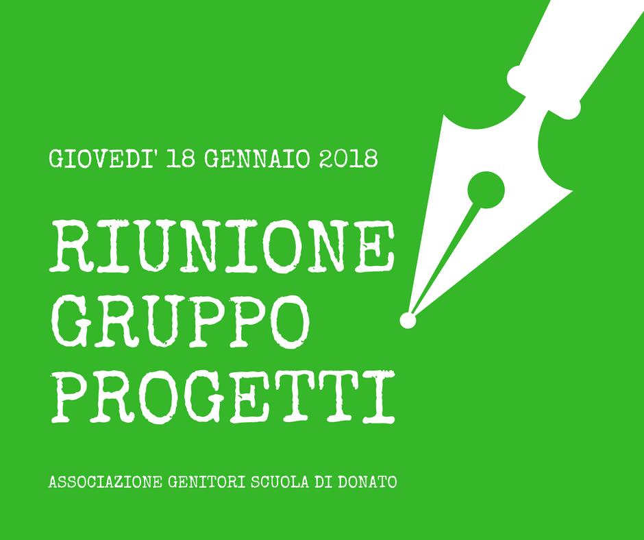 RIUNIONE GRUPPO PROGETTI – giovedì 18 gennaio 2018